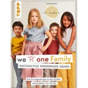 "Schnittmusterbuch - we ""R"" one Family - nachhaltige Kindermode - Topp Verlag 4867"